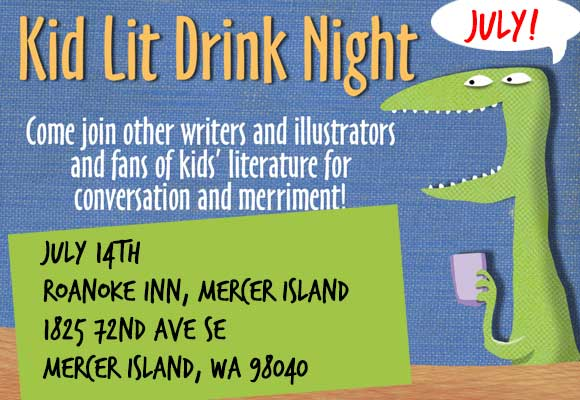 Is one of your New Year's resolutions to be more organized? Your Kidlit Drink Night hosts, Kevan Atteberry and Lois Brandt are here to help.  Below are the next kidlit drink nights. Put these on your calendar today!  Some venues are listed, some will be announced. Kidlit Drink Nights normally start around 6:30. If you have a suggestion for a venue, please email Lois (Lois@LoisBrandt.com).  May 12th(Venue TBD Seattle)  June 9th(Venue TBD North Seattle – Shoreline)  July 14thRoanoke Inn, Mercer Island  August 11thKidlit Family Night! Redhook Ale Brewery, Woodinville